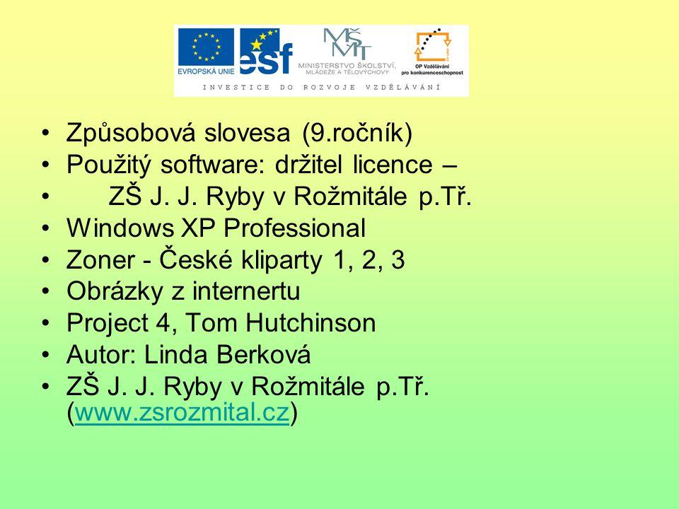 Způsobová slovesa (9.ročník) Použitý software: držitel licence – ZŠ J.
