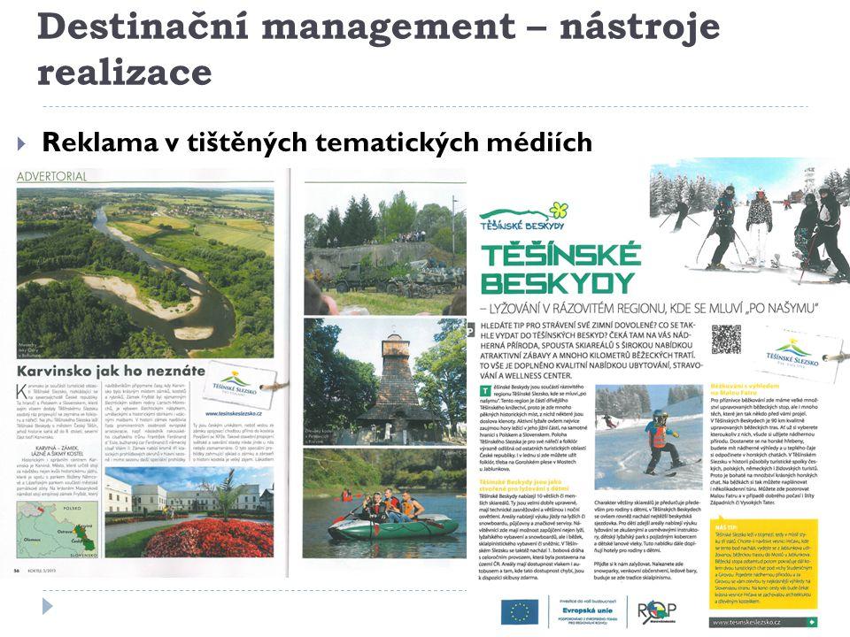 Destinační management – nástroje realizace  Reklama v tištěných tematických médiích
