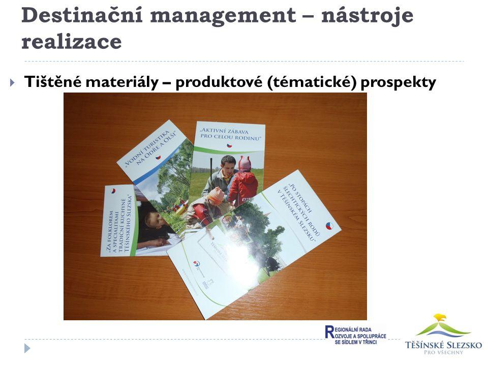 Destinační management – nástroje realizace  Tištěné materiály – produktové (tématické) prospekty