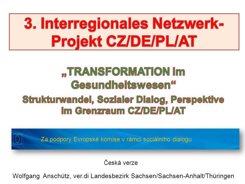Cíle meziregionální projektové práce 1.Dobré sociální standardy a pracovní podmínky 2.