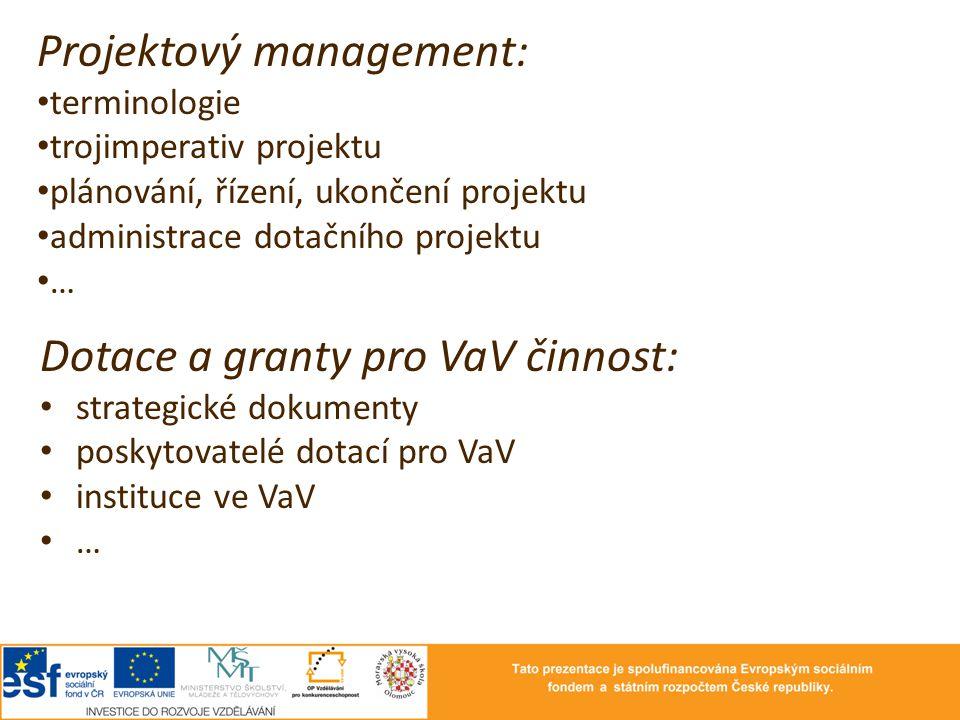 Projektový management: terminologie trojimperativ projektu plánování, řízení, ukončení projektu administrace dotačního projektu … Dotace a granty pro