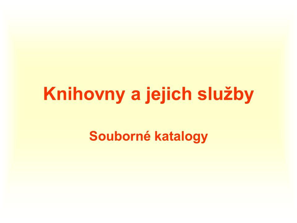 Knihovny a jejich služby Souborné katalogy