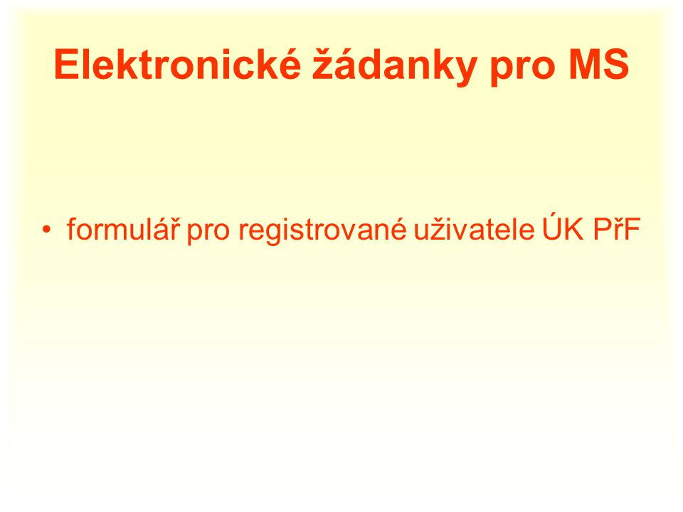 Elektronické žádanky pro MS formulář pro registrované uživatele ÚK PřF