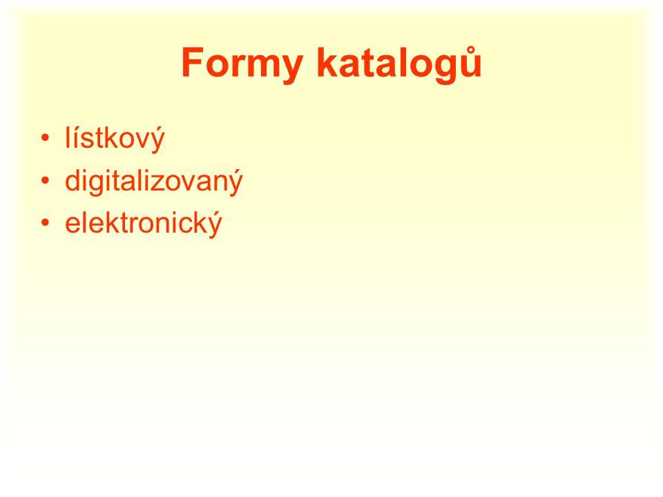 Formy katalogů lístkový digitalizovaný elektronický
