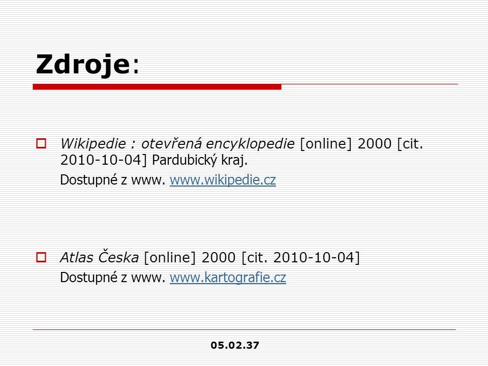 Zdroje:  Wikipedie : otevřená encyklopedie [online] 2000 [cit. 2010-10-04] Pardubický kraj. Dostupné z www. www.wikipedie.czwww.wikipedie.cz  Atlas