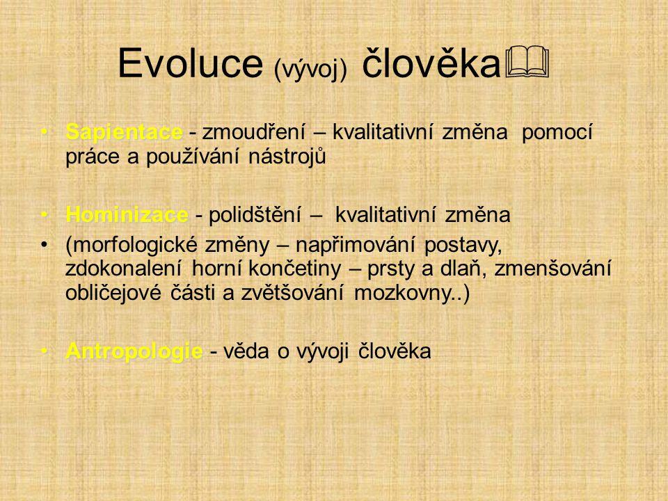 Opakování 1.Co je to hominizace.2.Co se domníváte, že způsobilo postupný vývoj člověka.