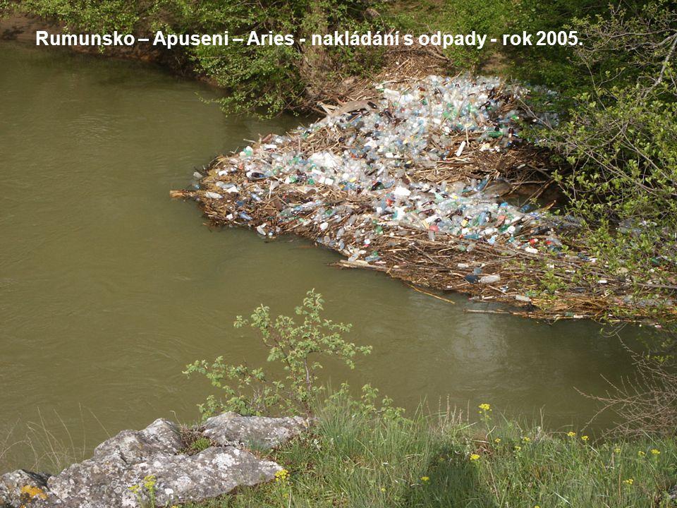 Rumunsko – Apuseni – Aries - nakládání s odpady - rok 2005.
