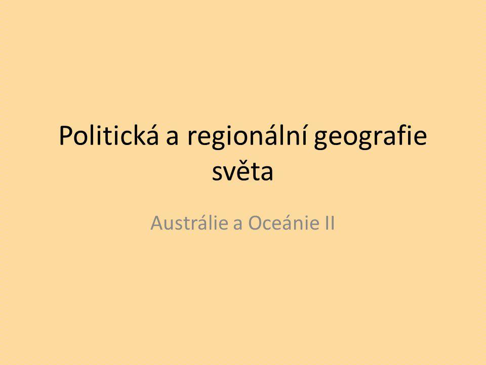 Politická a regionální geografie světa Austrálie a Oceánie II