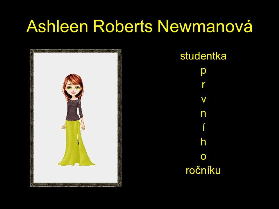 Ashleen Roberts Newmanová studentka p r v n í h o ročníku