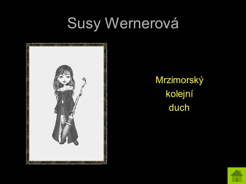 Susy Wernerová Mrzimorský kolejní duch