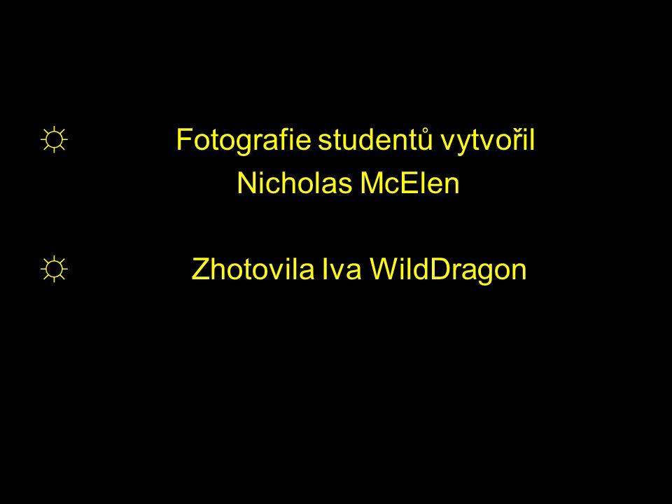 ☼ Fotografie studentů vytvořil Nicholas McElen ☼ Zhotovila Iva WildDragon