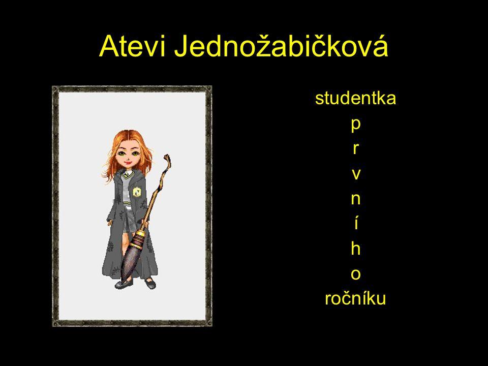 Atevi Jednožabičková studentka p r v n í h o ročníku
