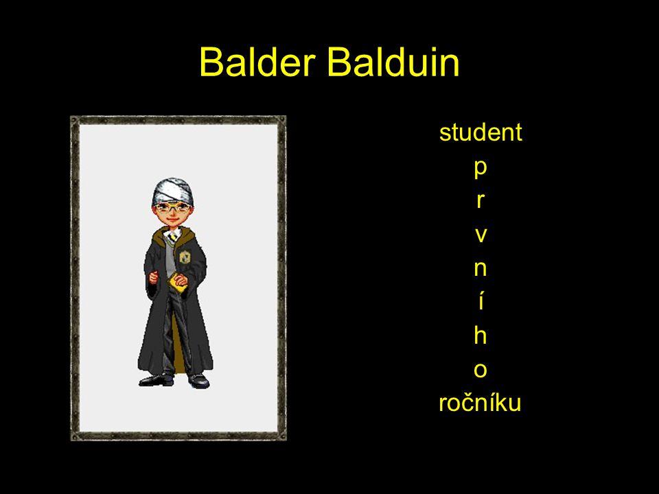 Balder Balduin student p r v n í h o ročníku
