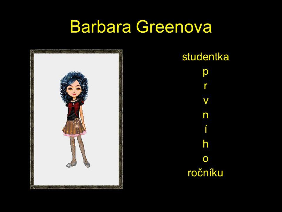 Barbara Greenova studentka p r v n í h o ročníku