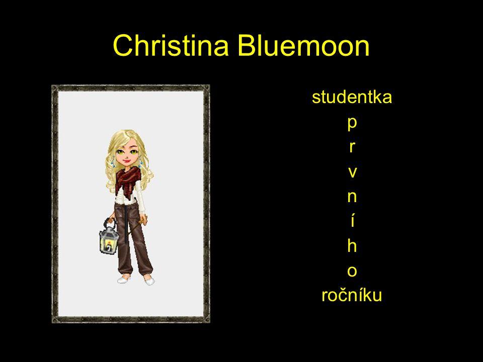 Christina Bluemoon studentka p r v n í h o ročníku