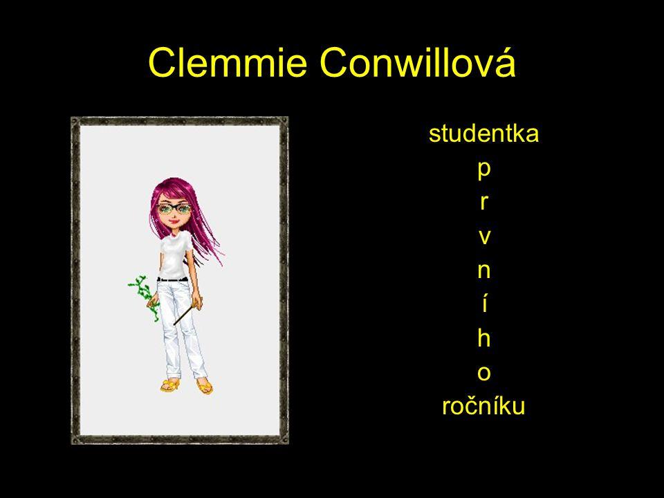 Clemmie Conwillová studentka p r v n í h o ročníku