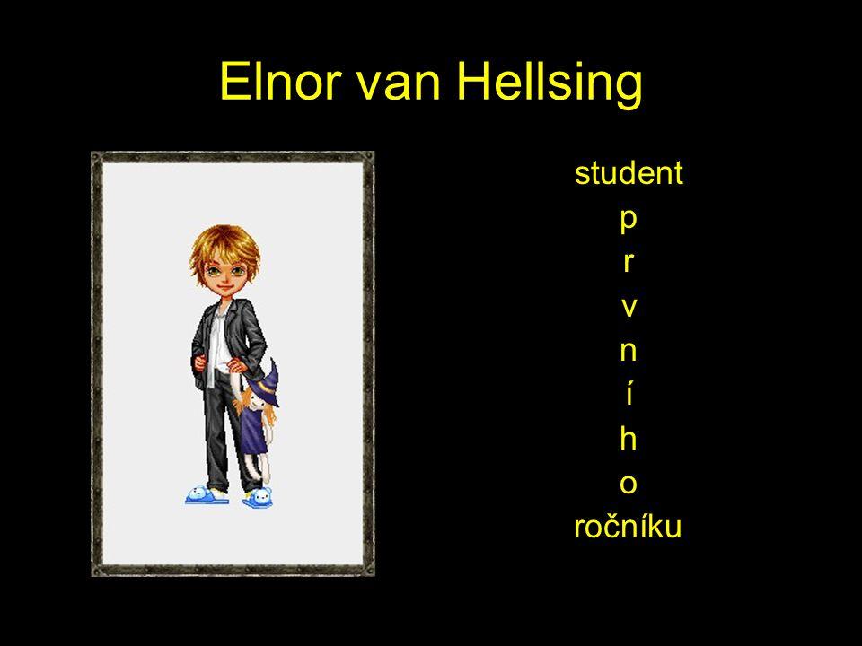 Elnor van Hellsing student p r v n í h o ročníku