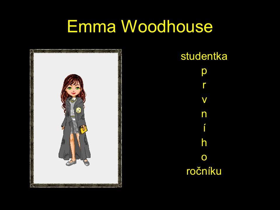 Emma Woodhouse studentka p r v n í h o ročníku