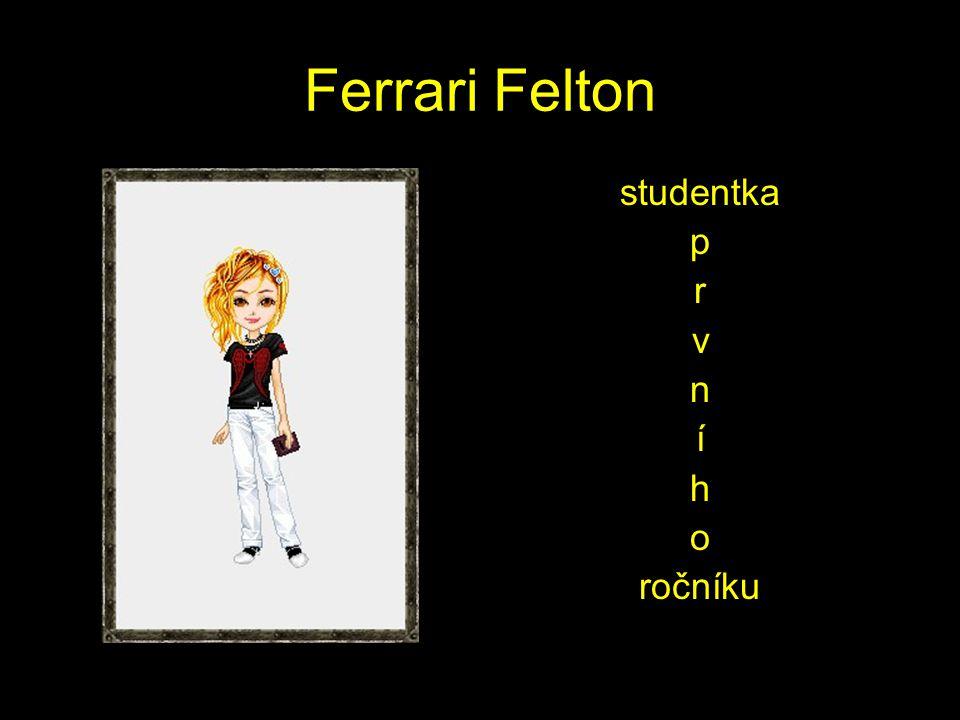 Ferrari Felton studentka p r v n í h o ročníku