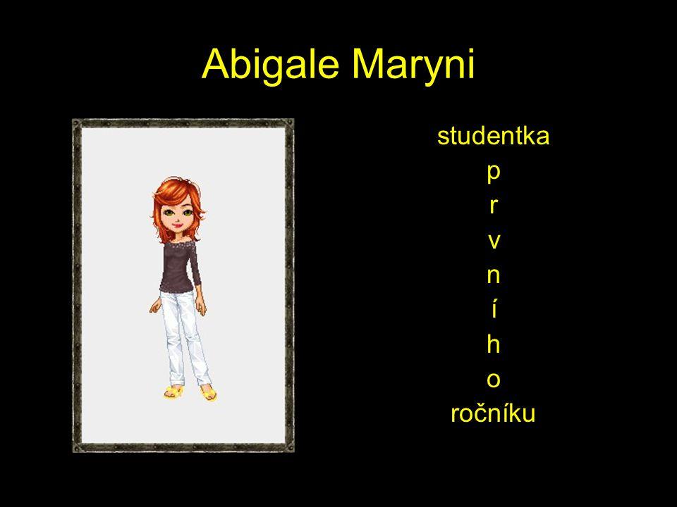 Abigale Maryni studentka p r v n í h o ročníku