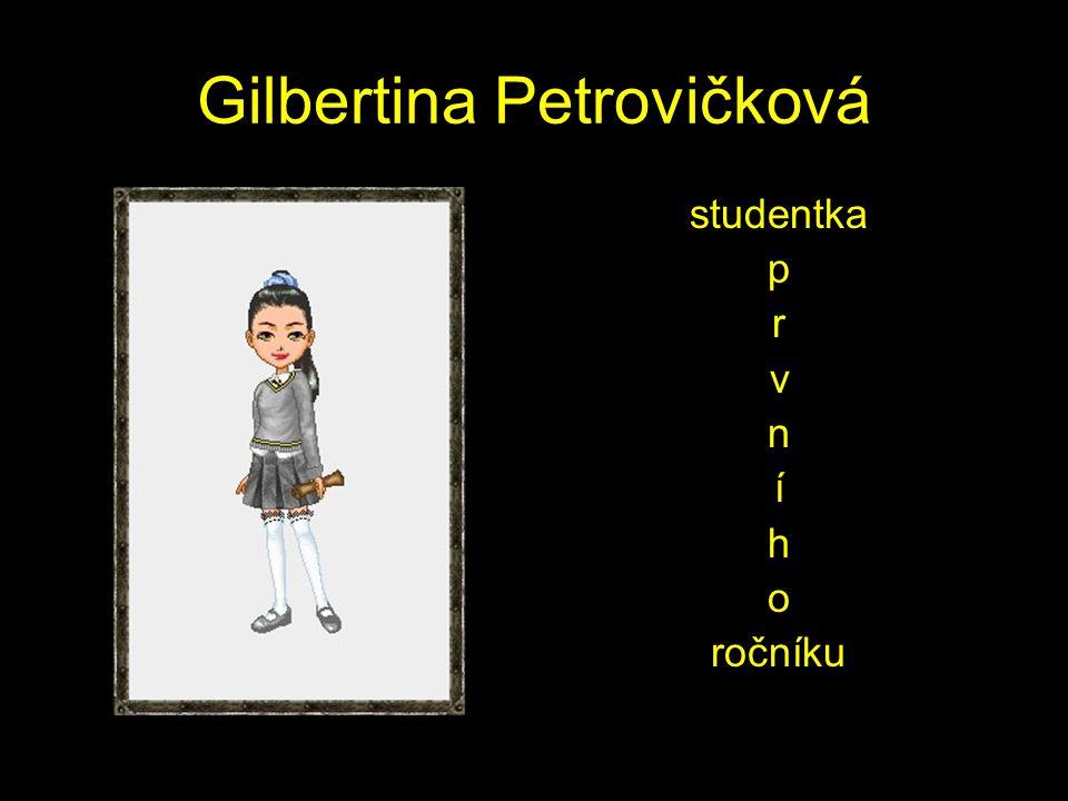 Gilbertina Petrovičková studentka p r v n í h o ročníku
