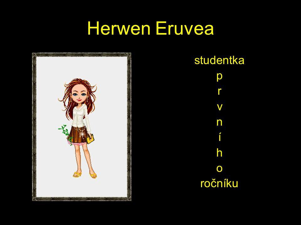Herwen Eruvea studentka p r v n í h o ročníku