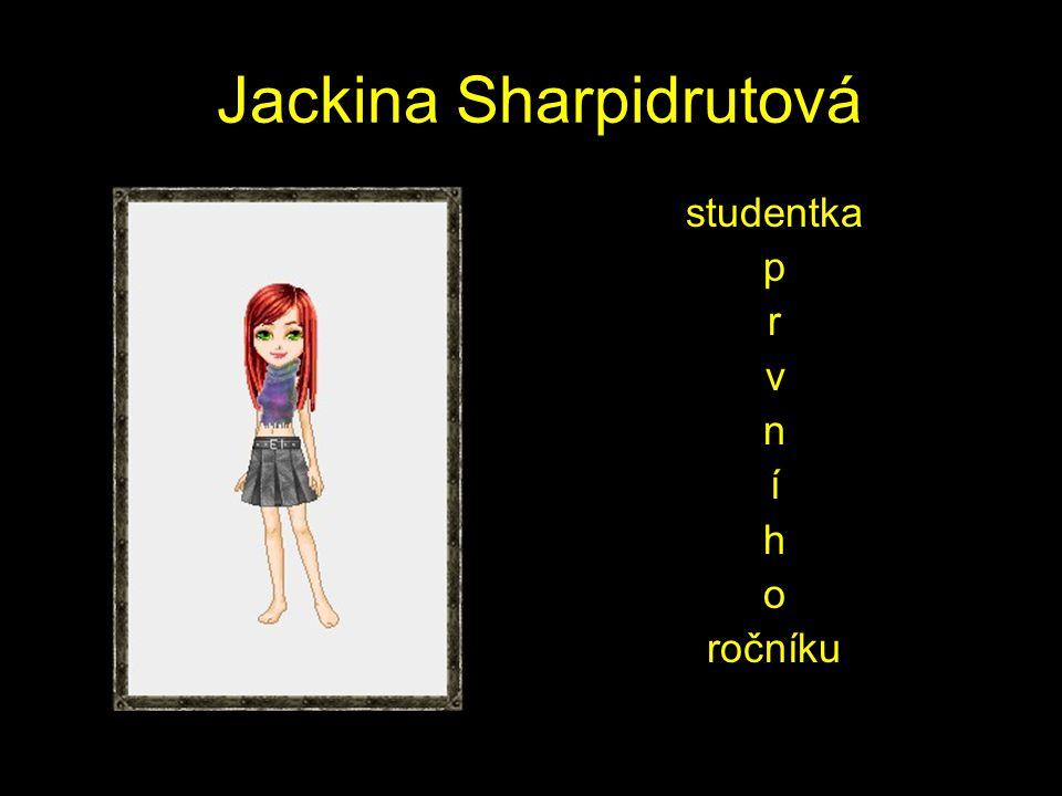 Jackina Sharpidrutová studentka p r v n í h o ročníku