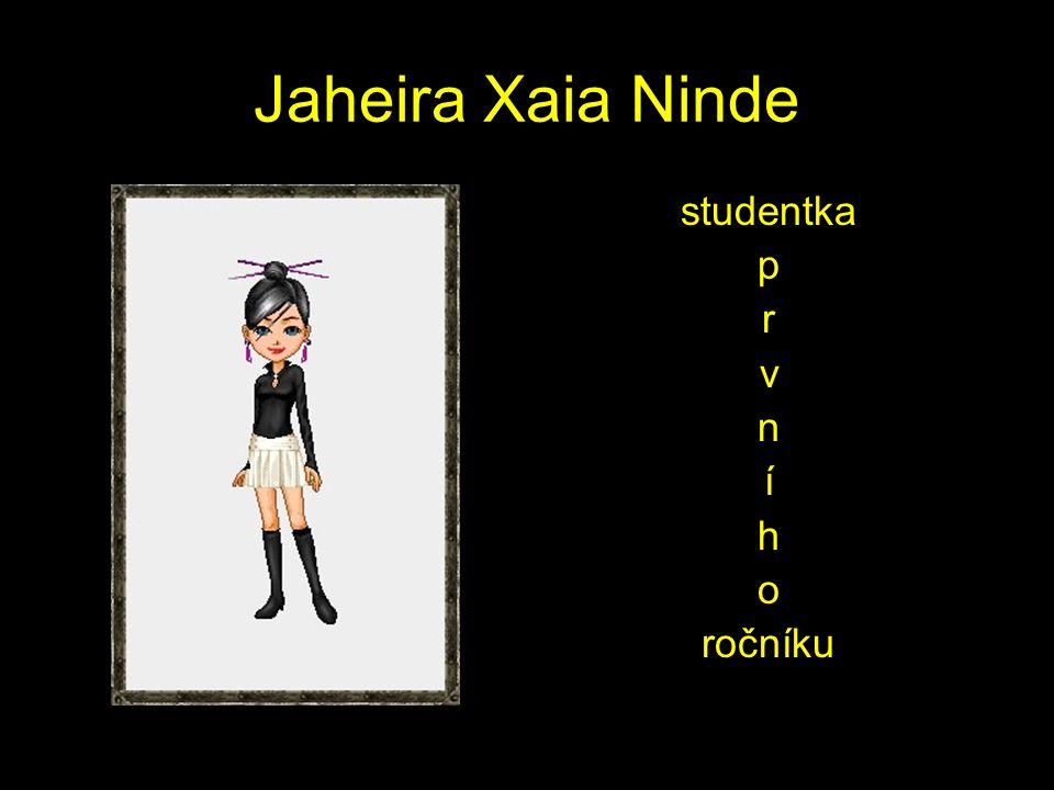 Jaheira Xaia Ninde studentka p r v n í h o ročníku