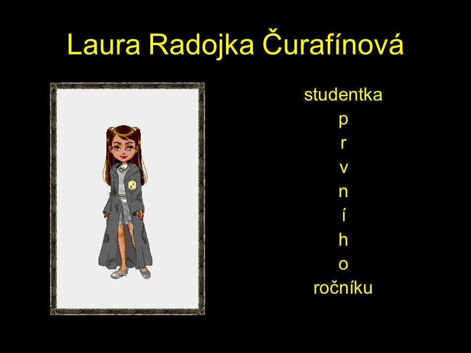 Laura Radojka Čurafínová studentka p r v n í h o ročníku