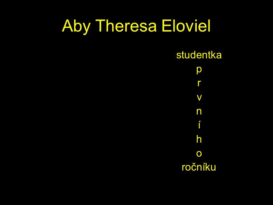 Aby Theresa Eloviel studentka p r v n í h o ročníku
