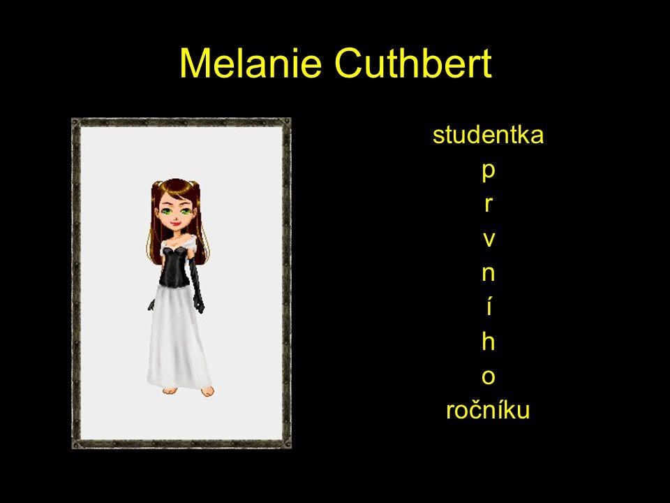 Melanie Cuthbert studentka p r v n í h o ročníku