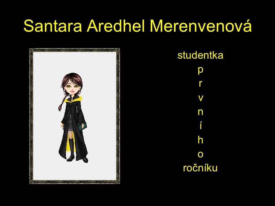 Santara Aredhel Merenvenová studentka p r v n í h o ročníku