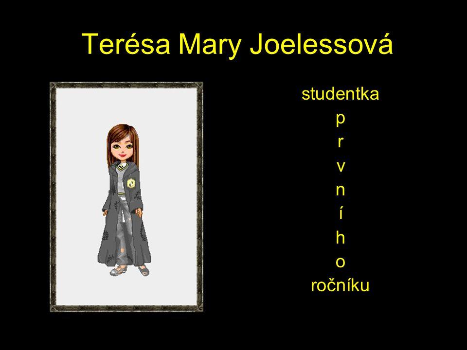 Terésa Mary Joelessová studentka p r v n í h o ročníku
