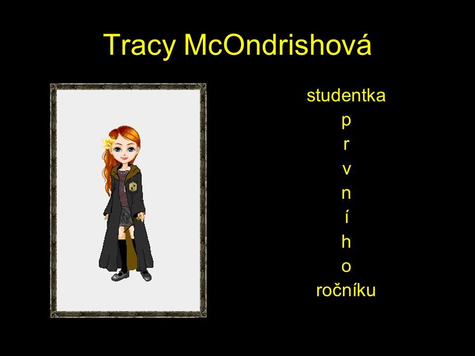 Tracy McOndrishová studentka p r v n í h o ročníku