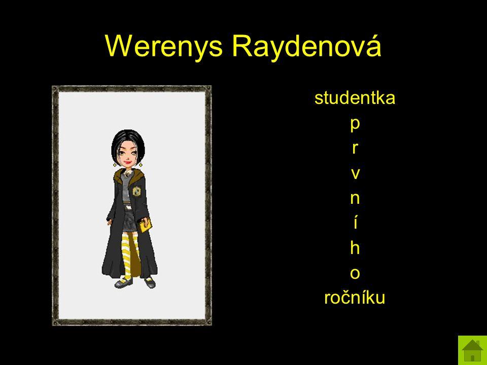 Werenys Raydenová studentka p r v n í h o ročníku