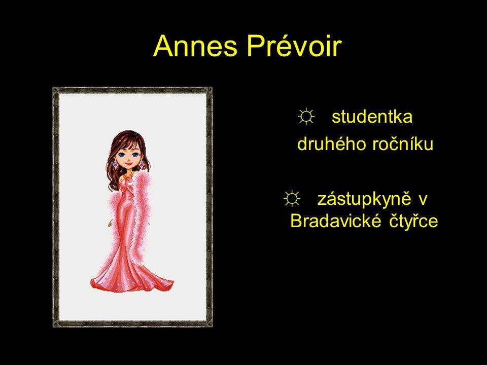 Annes Prévoir ☼ studentka druhého ročníku ☼ zástupkyně v Bradavické čtyřce