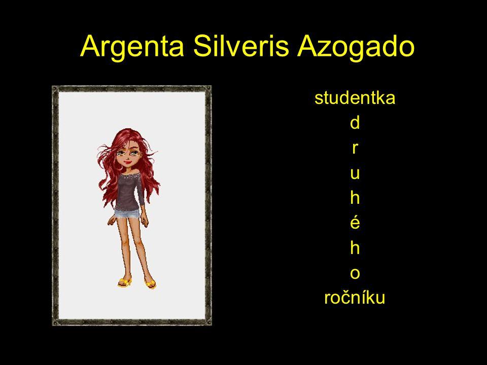 Argenta Silveris Azogado studentka d r u h é h o ročníku