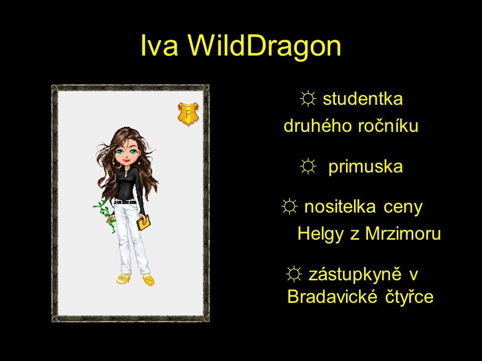 Iva WildDragon ☼ studentka druhého ročníku ☼ primuska ☼ nositelka ceny Helgy z Mrzimoru ☼ zástupkyně v Bradavické čtyřce