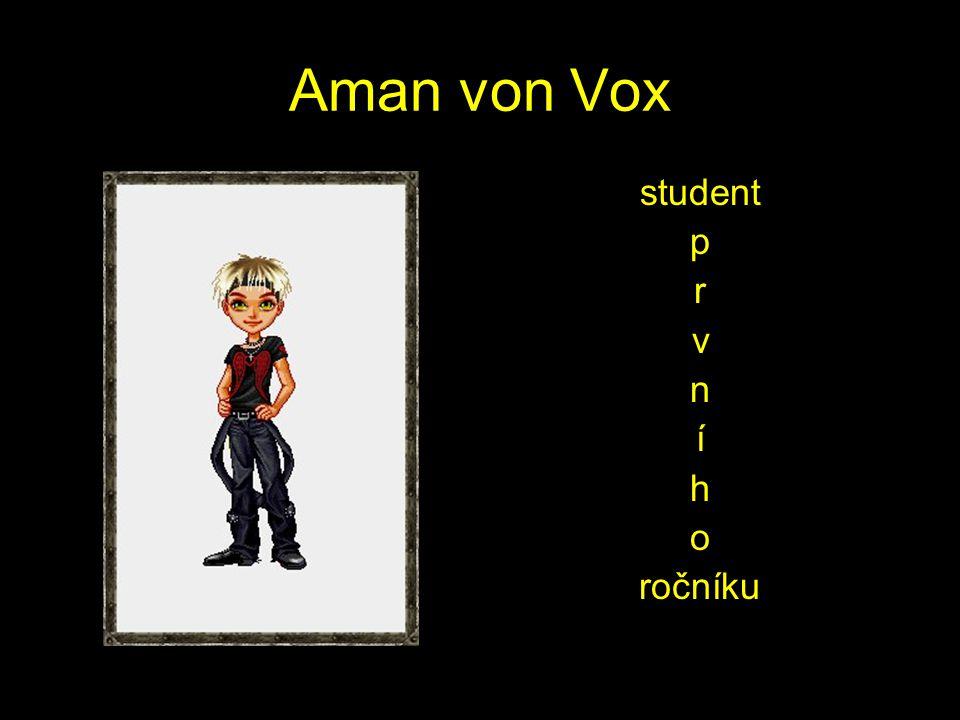 Aman von Vox student p r v n í h o ročníku