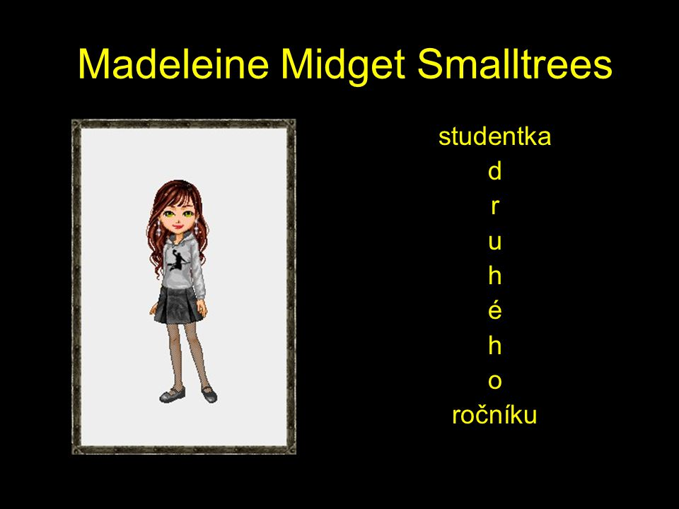 Madeleine Midget Smalltrees studentka d r u h é h o ročníku