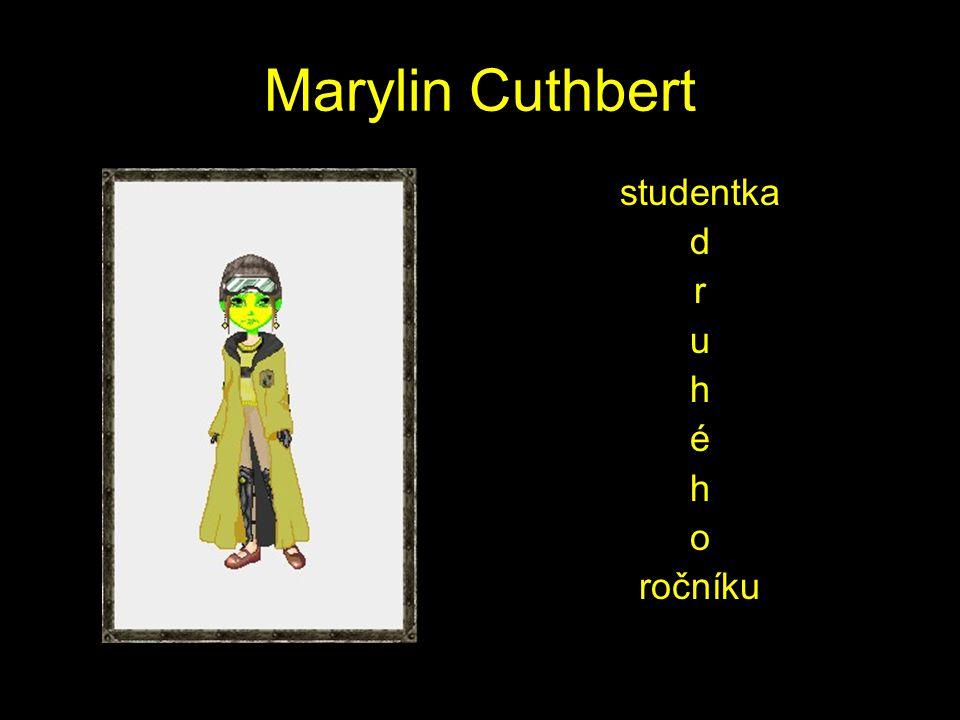 Marylin Cuthbert studentka d r u h é h o ročníku