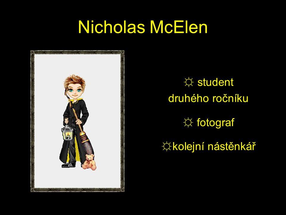 Nicholas McElen ☼ student druhého ročníku ☼ fotograf ☼kolejní nástěnkář