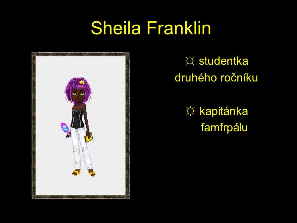 Sheila Franklin ☼ studentka druhého ročníku ☼ kapitánka famfrpálu