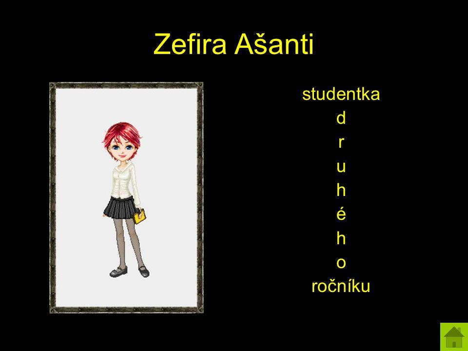 Zefira Ašanti studentka d r u h é h o ročníku