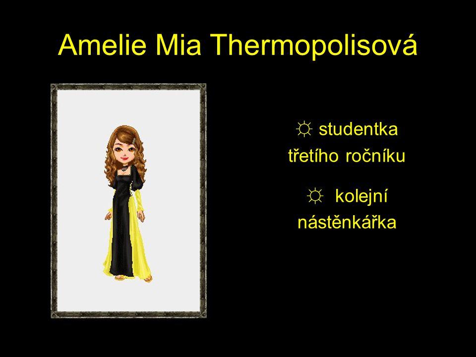 Amelie Mia Thermopolisová ☼ studentka třetího ročníku ☼ kolejní nástěnkářka