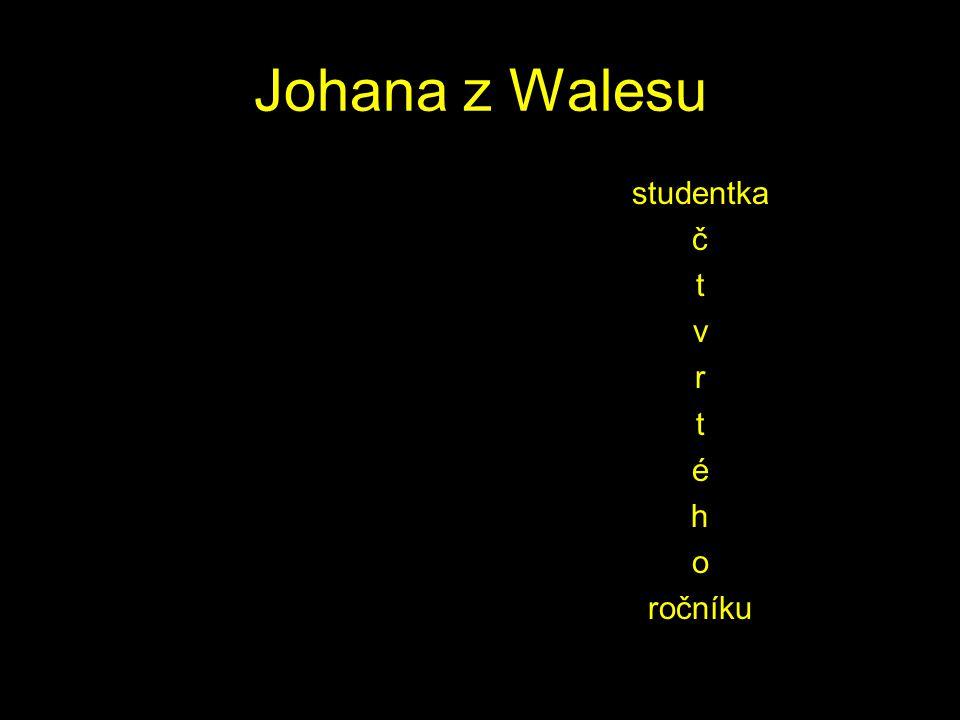 Johana z Walesu studentka č t v r t é h o ročníku