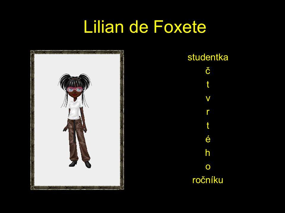 Lilian de Foxete studentka č t v r t é h o ročníku