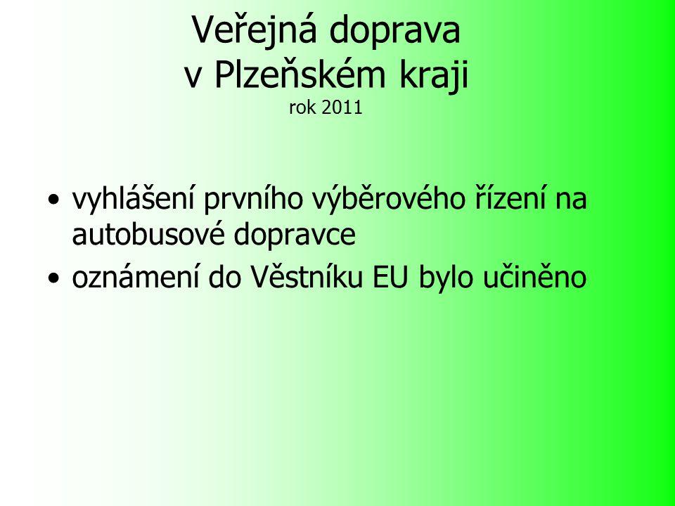 Veřejná doprava v Plzeňském kraji rok 2011 vyhlášení prvního výběrového řízení na autobusové dopravce oznámení do Věstníku EU bylo učiněno