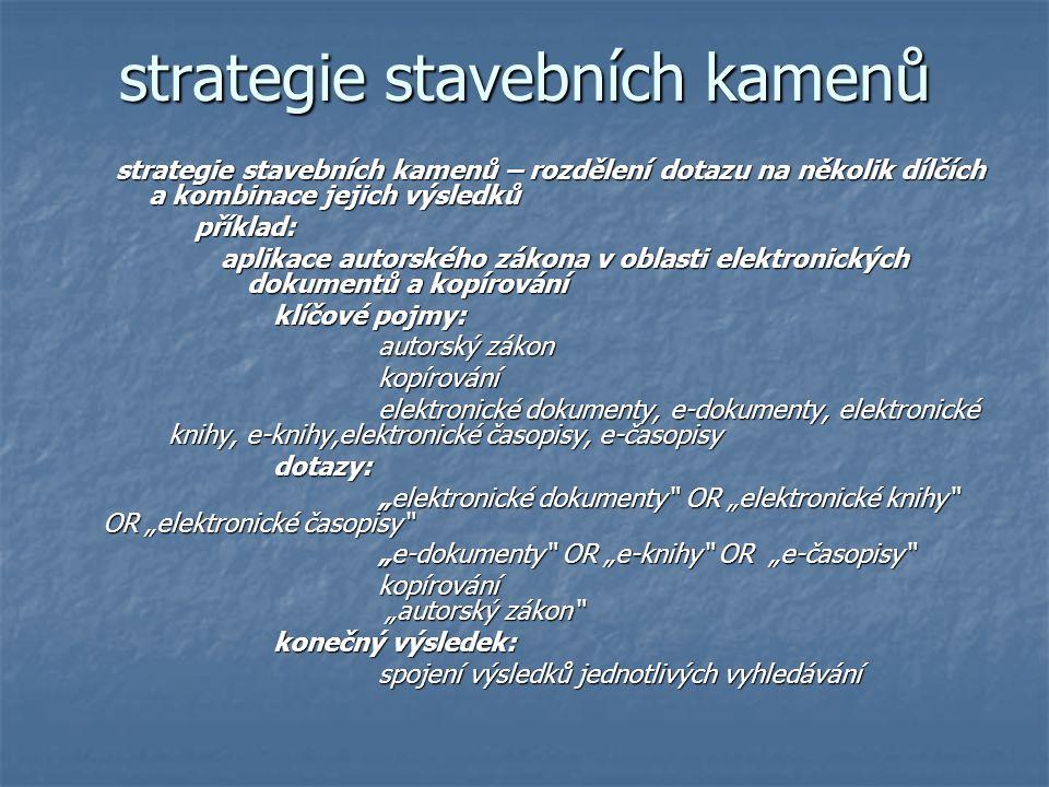 strategie stavebních kamenů strategie stavebních kamenů – rozdělení dotazu na několik dílčích a kombinace jejich výsledků příklad: aplikace autorského