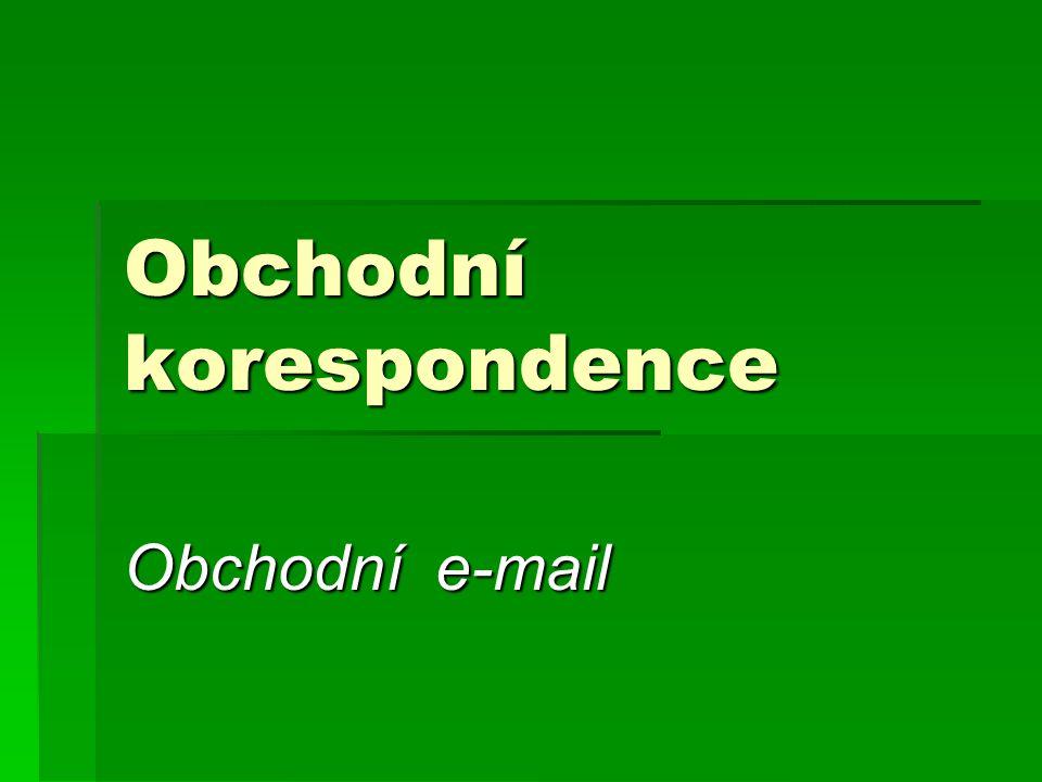 Obchodní korespondence Obchodní e-mail